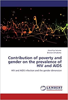 Contribution of poverty and gender on the prevalence of HIV and AIDS: HIV and AIDS infection and the gender dimension