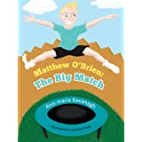 Matthew O'Brien: The Big Match (Cystic Fibrosis Education Book 1)