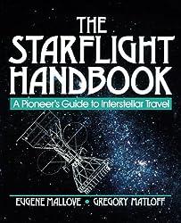 The Starflight Handbook: A Pioneer's Guide to Interstellar Travel