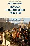 Histoire des croisades : Tome 1, 1095-1188
