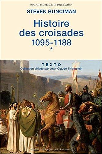 Téléchargement Histoire des croisades : Tome 1, 1095-1188 pdf