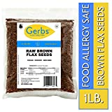 Gerbs Raw Brown Flax Seeds, 1 LBS - Top 14 Food Allergen Free & Non...