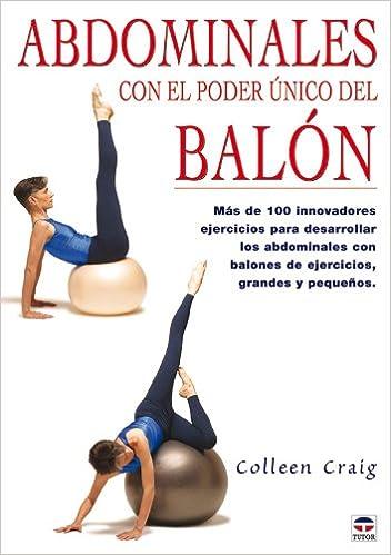 Abdominales Con El Poder Unico Del Balon/ Adominals Using ...