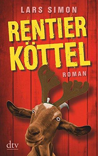 Rentierköttel: Roman (Comedy-Trilogie um Torsten, Rainer & Co.)