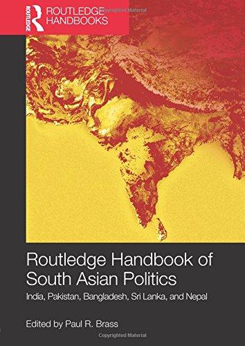 Routledge Handbook of South Asian Politics: India, Pakistan, Bangladesh, Sri Lanka, and Nepal (Routledge Handbooks)