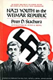 Nazi Youth in the Weimar Republic, Peter D. Stachura, 0874361990