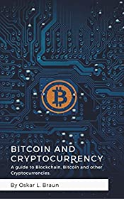 Bitcoin and Cryptocurrency: A guide to Blockchain, Bitcoin and other Cryptocurrencies (Bitcoin mining, Ripple, Ethereum, Blockchain,)