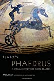 Plato's Phaedrus : A Commentary for Greek Readers, Ryan, Paul, 0806142596