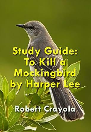 Amazon.com: Study Guide: To Kill a Mockingbird by Harper Lee eBook: Robert Crayola: Kindle Store