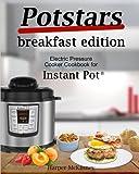 #9: Potstars Breakfast Edition: Electric Pressure Cooker Cookbook for Instant Pot ®