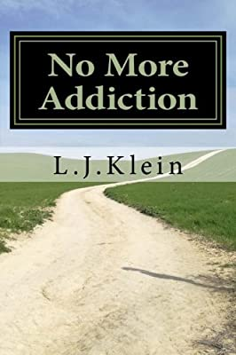 No More Addiction: Free yourself from tobacco, marijuana and other psychotropic substances by CreateSpace Independent Publishing Platform