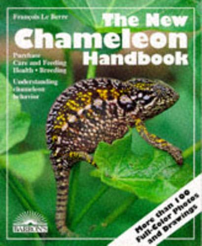 The New Chameleon Handbook: Everything About Selection, Care, Diet, Disease, Reproduction, and Behavior (Barron's Pet Ow