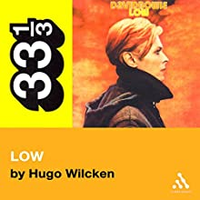 David Bowie's Low (33 1/3 Series)  Audiobook by Hugo Wilcken Narrated by Victor Bevine