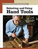 Selecting and Using Hand Tools, Editors of Fine Woodworking, 1561587834