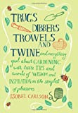 Trugs, Dibbers, Trowels and Twine, Isobel Carlson, 1849530408