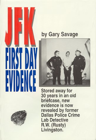 JFK First Day Evidence: Stored Away for 30 Years in an Old Briefcase, New Evidence Is Now Revealed by Former Dallas Police Crime Lab Detective R.W.