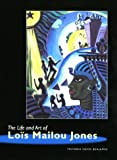 The Life and Art of Lois Mailou Jones, Benjamin, Tritobia Hayes, 087654104X