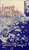 The Lower East Side, Remembered and Revisited : A History and Guide to a Legendary New York Neighborhood, , 0970868502