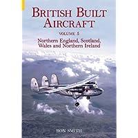 British Built Aircraft Vol 5