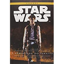 Star Wars : A armadilha do paraíso: 1º trilogia Han Solo