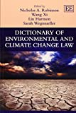 img - for Dictionary of Environmental and Climate Change Law (Elgar Original Reference) book / textbook / text book
