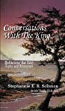 Conversations with the King and Study Guide, Stephannie R. E. Solomon, 1410738825