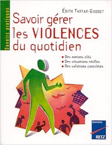 Télécharger en ligne Savoir gérer les violences du quotidien pdf