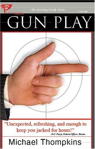 Download Gun Play (Shooting Shrink) pdf epub