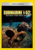 Submarine I-52: Search For WW2 Gold