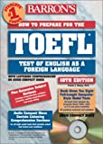 Barron's How to Prepare for the Toefl Test: Test of English As a Foreign Language (Barron's How to Prepare for the Toefl Test of English As a Foreign Language)