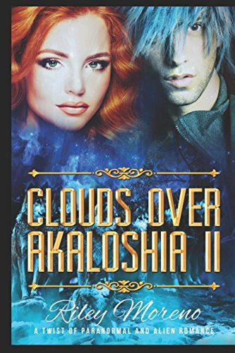 Clouds Over Akaloshia II: A Twist of Paranormal and Alien Romance