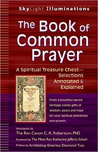 The Book of Common Prayer: A Spiritual Treasure Chest―Selections Annotated & Explained (SkyLight Illuminations) (Chest Prayer)