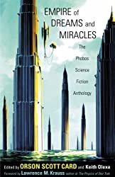Empire of Dreams and Miracles: The Phobos Science Fiction Anthology: Phobos Galaxy v. 1