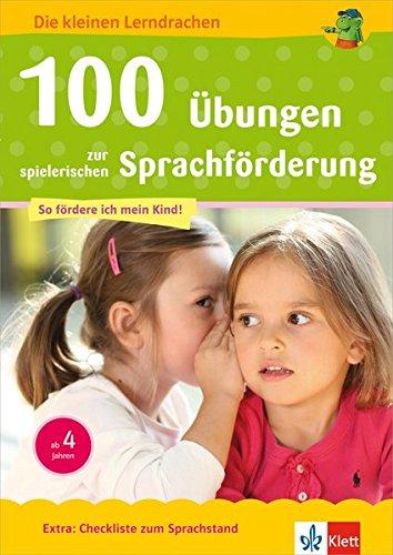 Klett 100 Übungen zur spielerischen Sprachförderung ab 4 Jahren,  Extra: Checkliste zum Sprachstand, Vorschule (Die kleinen Lerndrachen)