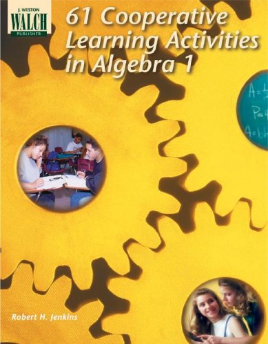 Amazon.com: 61 Cooperative Learning Activities for Algebra I ...