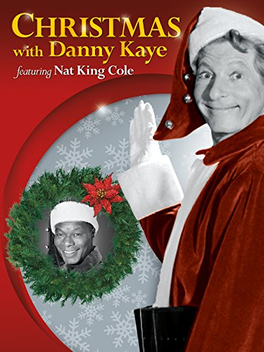 Christmas with Danny Kaye featuring Nat Sovereign Cole