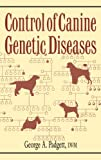 Control of Canine Genetic Diseases (Howell Reference Books)