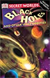 Black Holes, Dorling Kindersley Publishing Staff and Alex Barnett, 0789488450