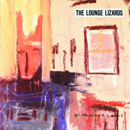 Lounge Lizards No Pain For Cakes