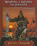 Weapons of Fantasy and Folkore, John Hamilton, 1596793406