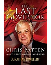 The Last Governor: Chris Patten and the Handover of Hong Kong