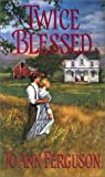 Twice Blessed, Jo Ann Ferguson, 0821773097