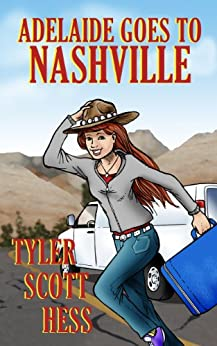 Adelaide Goes To Nashville (The Adelaide Martin Series Book 2) by [Hess, Tyler Scott]