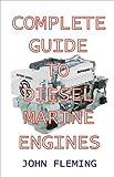 Complete Guide to Diesel Marine Engines, John Fleming, 1892216248