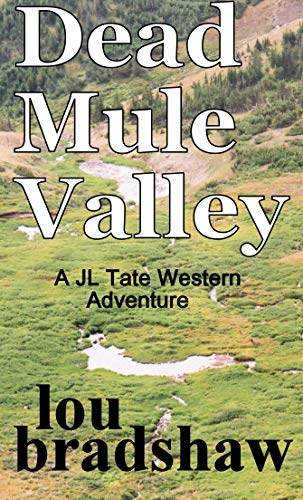 Dead Mule Valley (JL Tate Book 4) by [Bradshaw, Lou]