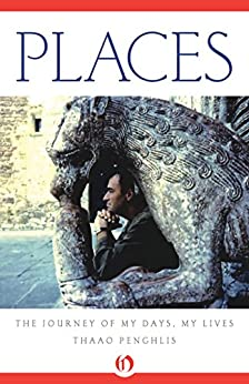 Places: The Journey of My Days, My Lives by [Penghlis, Thaao]