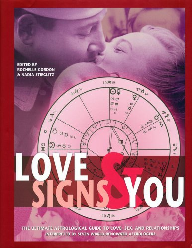 Love Signs and You: The Ultimate Astrological Guide to Love, Sex, and Relationships by ATRIA