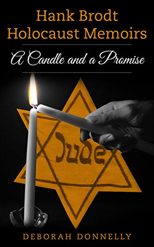 Hank Brodt Holocaust Memoirs: A Candle and a Promise by [Donnelly, Deborah]