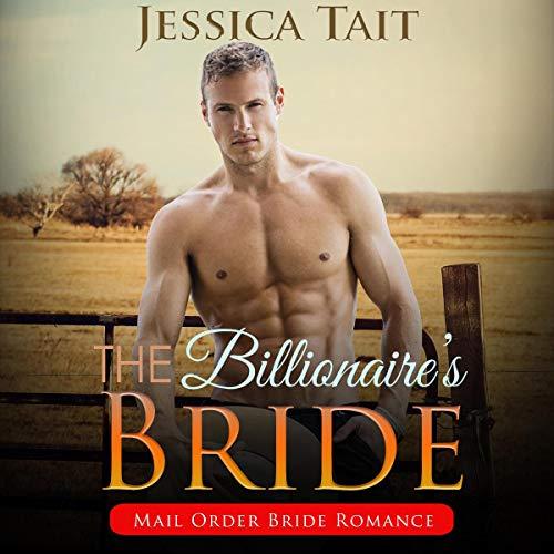The Billionaire's Bride: Mail Order Bride Romance: Cowboy's BBW Western, Book 1