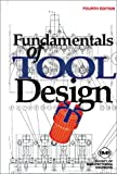 Fundamentals of Tool Design, Nee, John, 0872634906